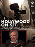Hollywood on Set: Steven Spielberg's