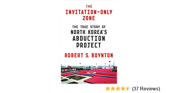 The invitation only zone the true story of north koreas abduction the invitation only zone the true story of north koreas abduction project kindle edition by robert s boynton politics social sciences kindle ebooks stopboris Image collections