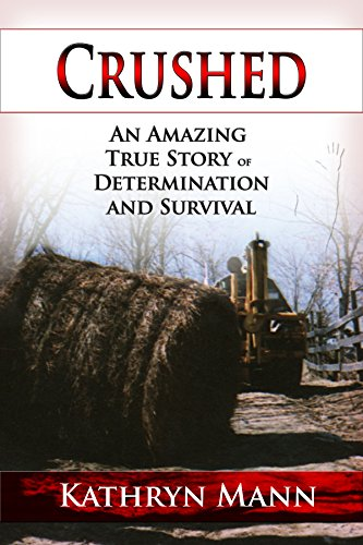 Crushed: An Amazing True Story of Determination and Survival by [Mann, Kathryn]