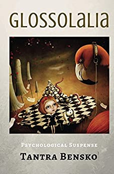 Glossolalia: Psychological Suspense (The Agents of the Nevermind Book 1) by [Bensko, Tantra]