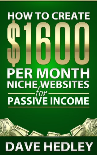 538db1f54fa How to Create  1600 per Month Niche Websites for Passive Income by  Hedley