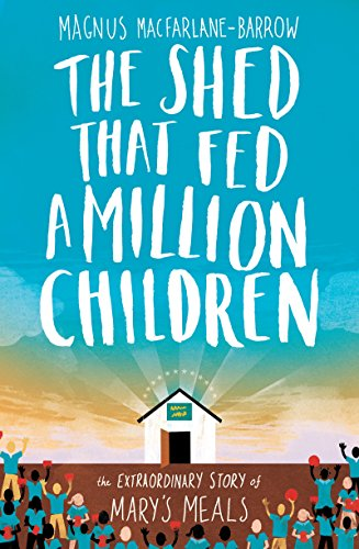 The Shed That Fed a Million Children