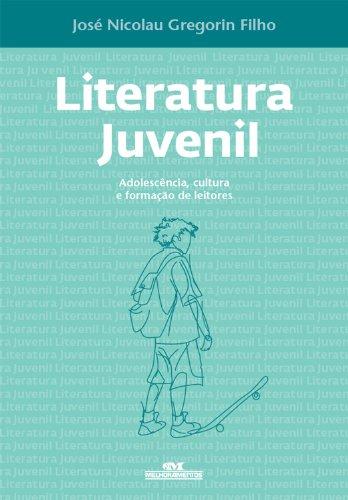 literatura-juvenil-adolescencia-cultura-e-formacao-de-leitores-portuguese-edition