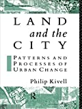 Land and the City: Patterns and Processes of Urban Change (Geography and Environment Series)