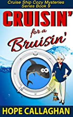 """Read this Cruise Ship Mystery FREE with Kindle Unlimited """"If you like cruise ship cozy mysteries with women sleuths, you'll love this series!""""Cruisin' for a Bruisin' - Cruise Ship Cozy Mysteries Book 9 BONUS: Recipe Included!-----------------..."""