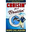 Cruisin' for a Bruisin': A Cruise Ship Cozy Mystery (Cruise Ship Christian Cozy Mysteries Series Book 9)