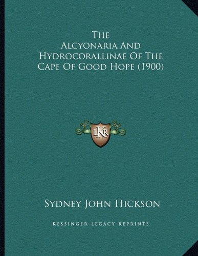 The Alcyonaria And Hydrocorallinae Of The Cape Of Good Hope (1900)