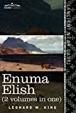 img - for Enuma Elish (2 Volumes in One): The Seven Tablets of Creation; The Babylonian and Assyrian Legends Concerning the Creation of the World and of Mankind book / textbook / text book