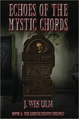 Echoes of the Mystic Chords: Book 1: The Leibniz Demon Trilogy ...