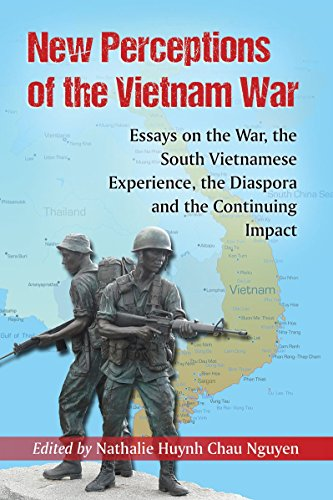 New Perceptions of the Vietnam War: Essays on the War, the South Vietnamese Experience, the Diaspora and the Continuing