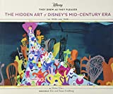 They Drew As They Pleased Vol 4: The Hidden Art of Disney's Mid-Century Era: The 1950s and 1960s