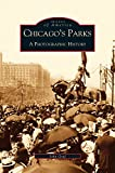 img - for Chicago's Parks: A Photographic History book / textbook / text book