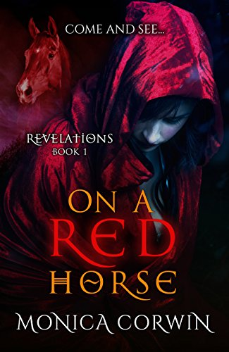 On a Red Horse (Revelations Book 1) by [Corwin, Monica]
