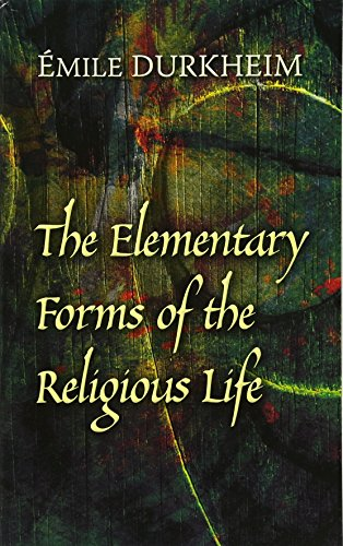 The Elementary Forms of the Religious Life (Emile Durkheim Elementary Forms Of Religious Life)