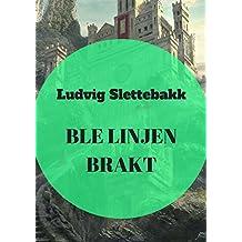 ble linjen brakt (Norwegian Edition)