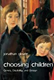 Choosing Children, Jonathan Glover, 0199238499