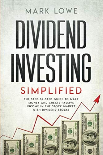 51QH%2BWizsQL - Dividend Investing: Simplified - The Step-by-Step Guide to Make Money and Create Passive Income in the Stock Market with Dividend Stocks (Stock Market Investing for Beginners)