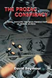 The Prozac Conspiracy: A Novel Exposing the Mass-Production of Mental Illnessreveals the horrifying truth that the epidemic of mental illness sweeping our nation is being driven by corporate greed. Depression is a natural part of the human experienc...