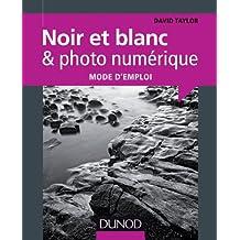 NOIR ET BLANC & PHOTO NUMÉRIQUE
