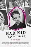 Bad Kid: A Memoir (P.S. (Paperback))
