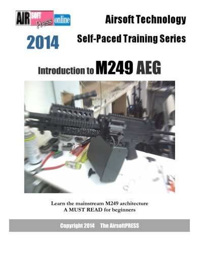 (2014 Airsoft Technology Self-Paced Training Series: Introduction to M249 AEG)