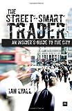 Street-Smart Investment, Ian Lyall, 1906659079