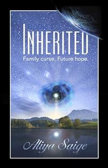 Inherited: Family curse. Future hope. (Inherited Series Book 1) by [Saige, Aliya]