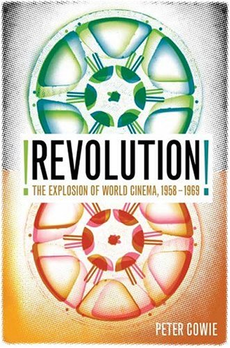 Read Online Revolution!: The Explosion of World Cinema in the Sixties ebook