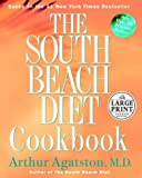 The South Beach Diet Cookbook, Arthur Agatston, 0375433430