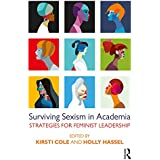 Surviving Sexism in Academia: Strategies for Feminist Leadership