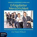 Erfolgsfaktor Menschlichkeit: Wertschätzend Führen - wirksam kommunizieren   Vera Heim,Gabriele Lindemann