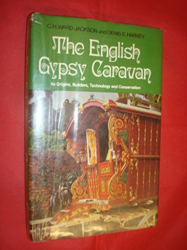 Gypsy Wagon - The English gypsy caravan: its origins, builders, technology and conservation,