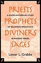 Priests, Prophets, Diviners, Sages: Socio-historical Study of Religious Specialists in Ancient Israel