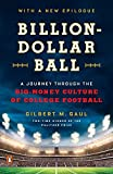 Image of Billion-Dollar Ball: A Journey Through the Big-Money Culture of College Football
