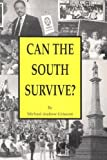 Can the South Survive?, Michael Andrew Grissom, 0962809918