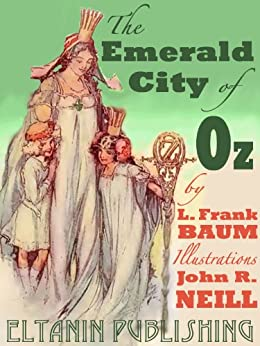The Emerald City of Oz [Illustrated] by [Baum, L. Frank]