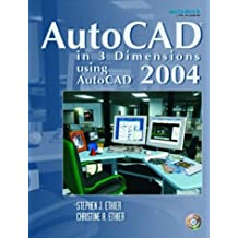 AutoCAD® in 3 Dimensions Using AutoCAD 2004