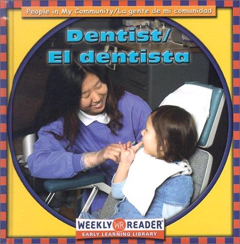 Dentist/El Dentista (People in My Community/LA Gente De Mi Comunidad, Bilingual) (English and Spanish Edition) pdf