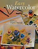 Easy Watercolor, Marcia Moses, 1402713576