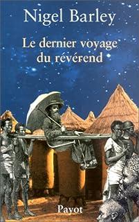 Le dernier voyage du révérend : roman, Barley, Nigel