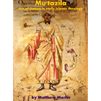 Mu'tazila - use of reason in early Islamic theology