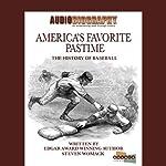 America's Favorite Pastime: The History of Baseball | Steven Womack
