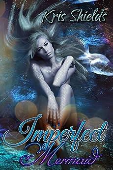 Imperfect Mermaid by [Shields, Kris]