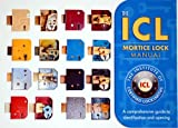 img - for The ICL Mortice Lock Manual: A Comprehensive Guide to Identification and Opening by Dominic Walker (2007-01-01) book / textbook / text book