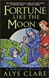 Fortune Like the Moon, Alys Clare and Margaret Johnson-Hodge, 0312976321