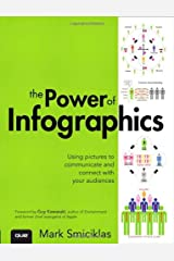 The Power of Infographics: Using Pictures to Communicate and Connect With Your Audiences (Que Biz-Tech) Paperback