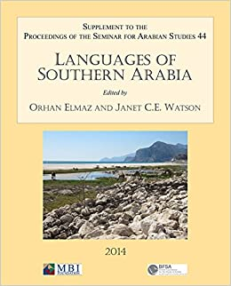 Languages of Southern Arabia: Volume 44: Supplement to the Proceedings of the Seminar for Arabian Studies (Seminar for Abrabian Studies, 2014)