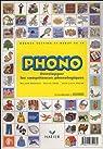 Phono, Grande section maternelle et début du CP : Développer les compétences phonologiques par Goigoux
