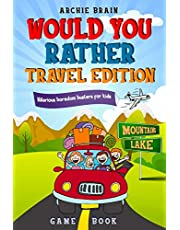 Would You Rather Game Book - Travel Edition: Hilarious Plane, Car Game : Road Trip Activities For Kids & Teens