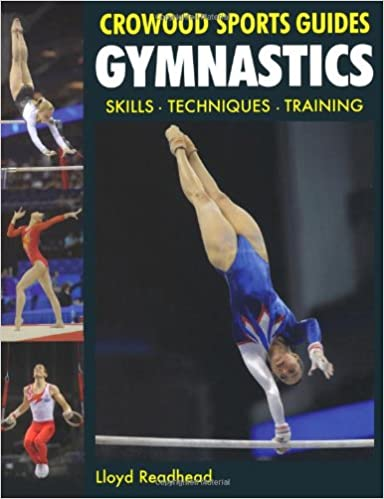 Gymnastics skills techniques training crowood sports guides gymnastics skills techniques training crowood sports guides lloyd readhead 9781847972477 amazon books fandeluxe Image collections
